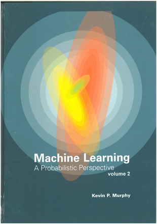 Machine Learning A Probabilistic Perspective Volume 2