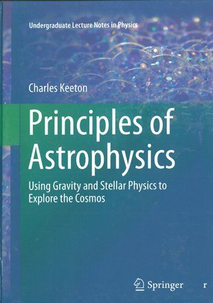 Principles of Astrophysics using Gravity and Stellar Physics to Explore the Cosmos